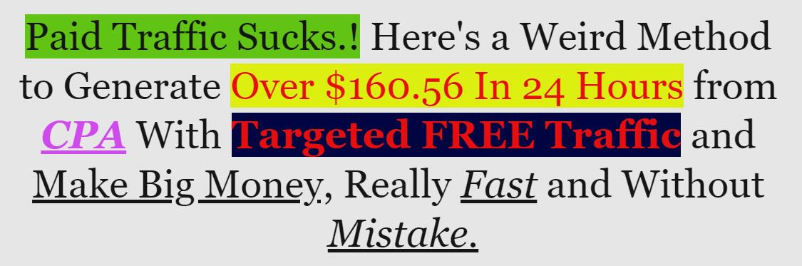 Paid Traffic Sucks.! Here's a Weird Method to Generate Over $160.56 In 24 Hours from CPA With Targeted FREE Traffic and Make Big Money, Really Fast and Without Mistake.(Elite CPA Master)